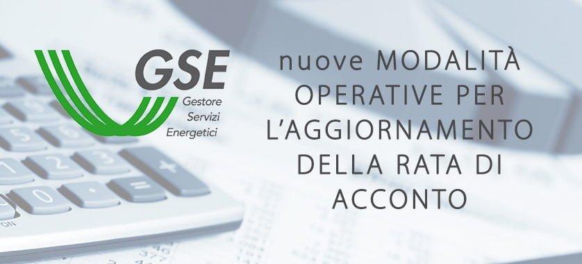 Conto Energia NUOVE modalità operative per l'aggiornamento della rata di acconto GSE